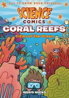 SCIENCE COMICS CORAL REEFS CITIES OF OCEAN HC