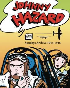 JOHNNY HAZARD SUNDAYS ARCHIVE 1944-1946 FULL SIZE TABLOID HC