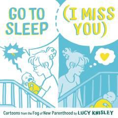 GO TO SLEEP I MISS YOU CARTOONS FROM FOG NEW PARENTHOOD TP