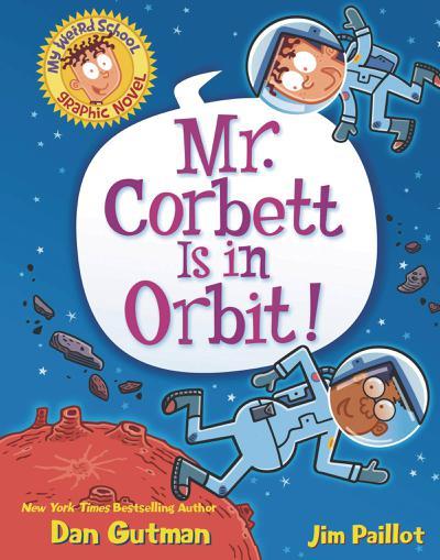 MY WEIRD SCHOOL HC 01 MR CORBETT IS IN ORBIT