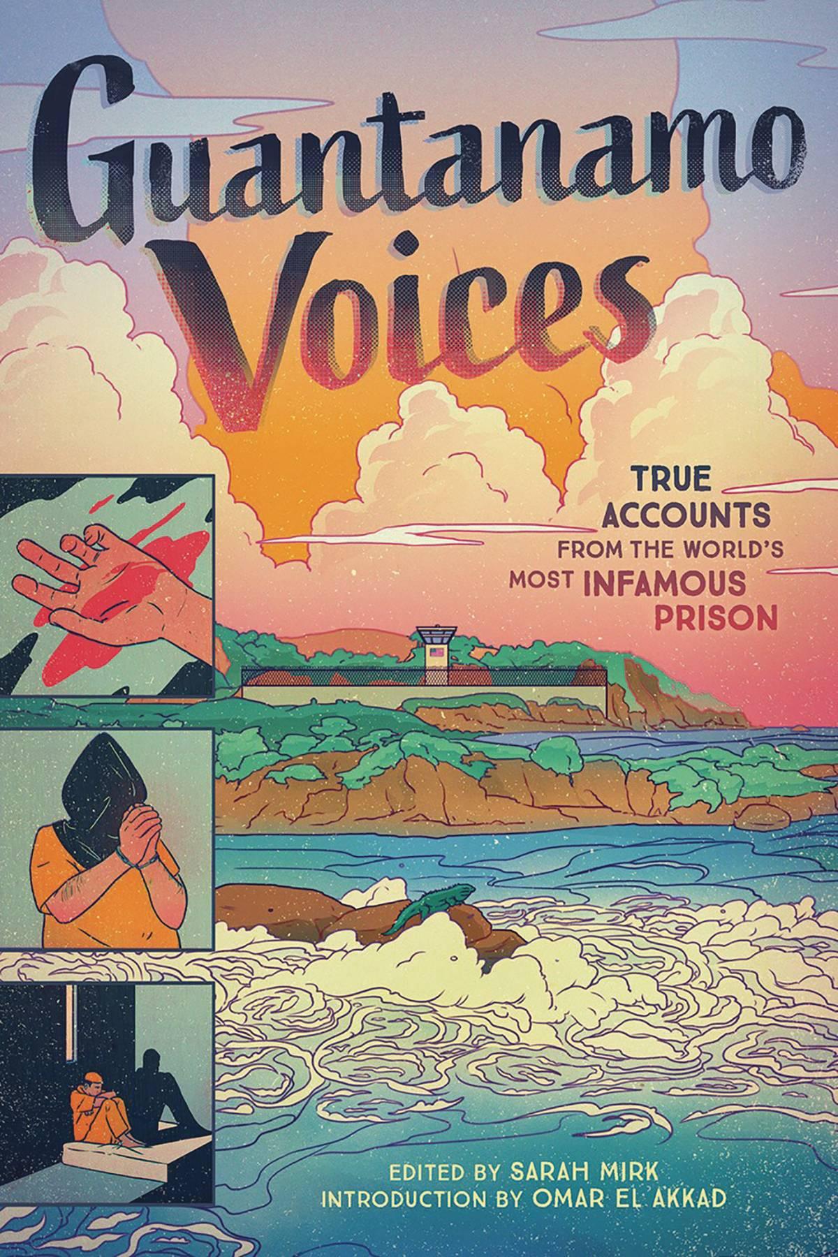 GUANTANAMO VOICES TRUE ACCOUNTS FROM INFAMOUS PRISON HC