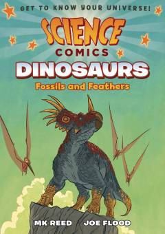 SCIENCE COMICS DINOSAURS FOSSILS & FEATHERS HC