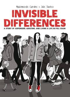 INVISIBLE DIFFERENCES ASPERGERS LIVING LIFE FULL COLOR HC