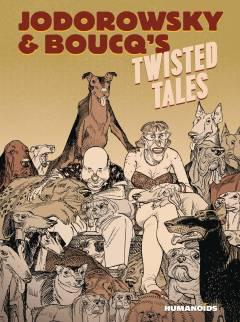JODOROWSKY & BOUCQS TWISTED TALES HC