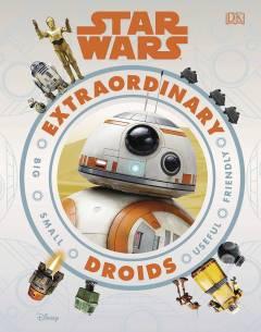 STAR WARS EXTRAORDINARY DROIDS HC