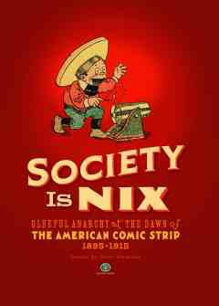 SOCIETY IS NIX AMERICAN COMIC STRIP 1895-1915 HC