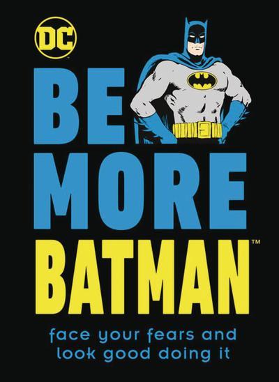 BE MORE BATMAN HC