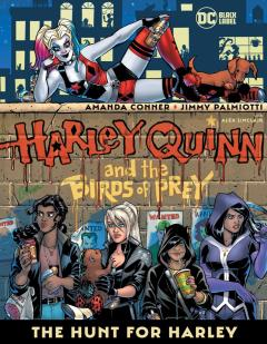 HARLEY QUINN AND THE BIRDS OF PREY THE HUNT FOR HARLEY TP