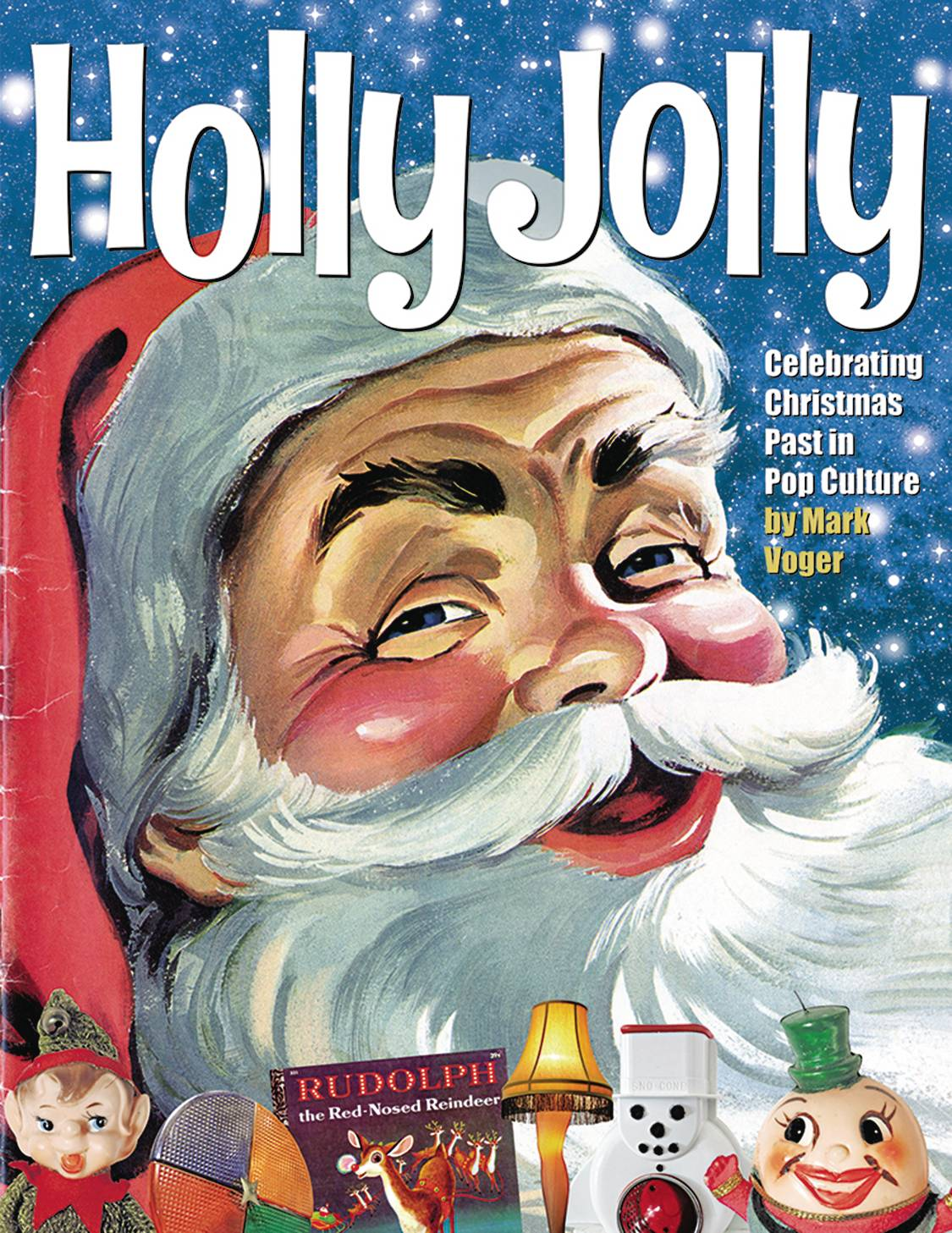 HOLLY JOLLY CELEBRATING CHRISTMAS PAST POP CULTURE HC