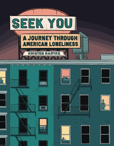 SEEK YOU JOURNEY THROUGH AMERICAN LONELINESS TP
