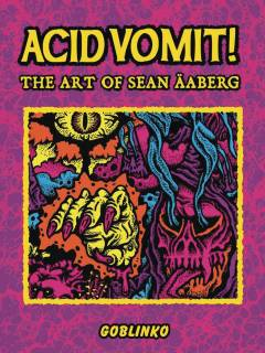 ACID VOMIT ART OF SEAN AABERG HC