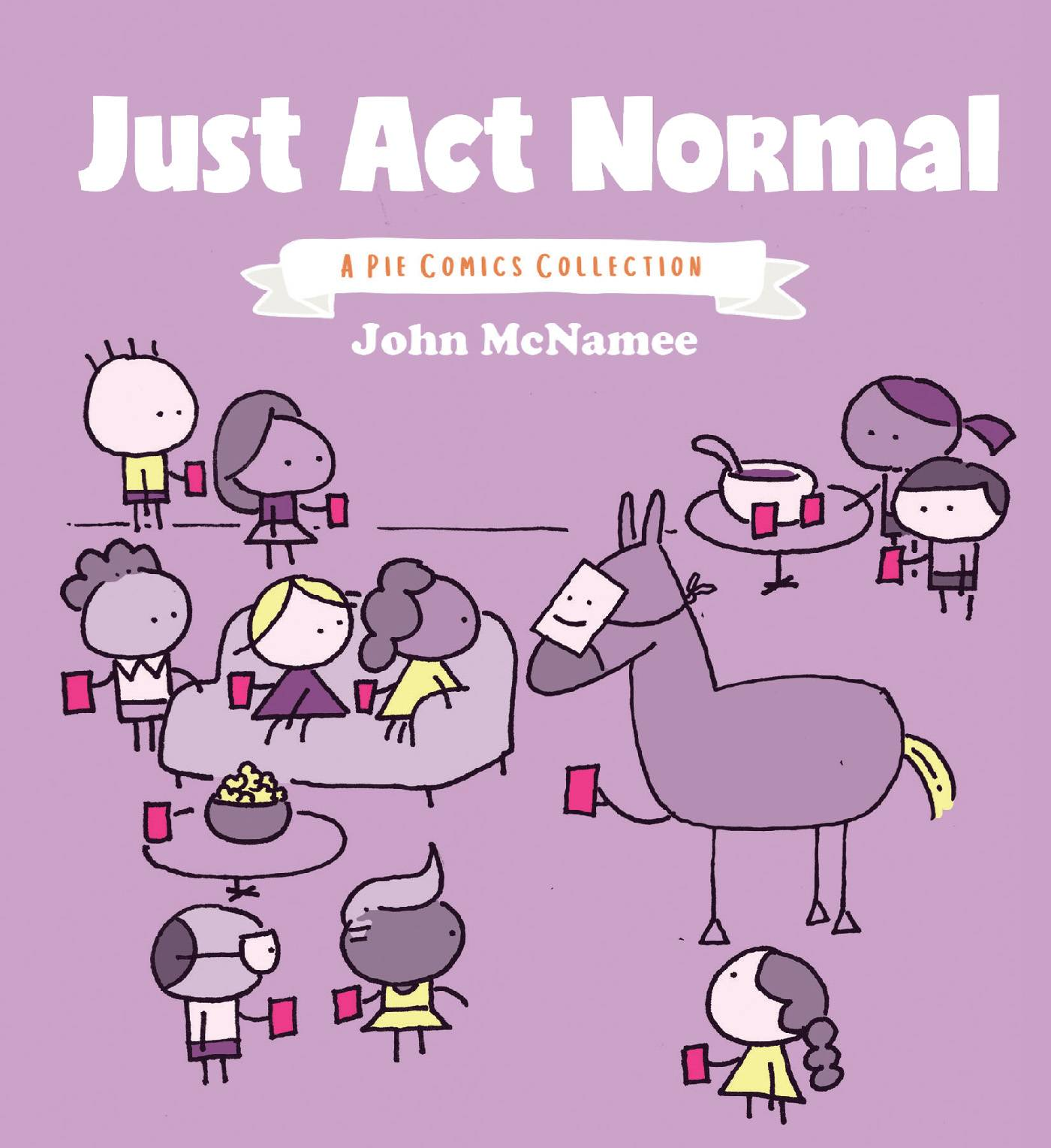 JUST ACT NORMAL A PIE COMICS COLLECTION TP