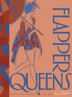 FLAPPER QUEENS WOMEN CARTOONISTS OF JAZZ AGE HC
