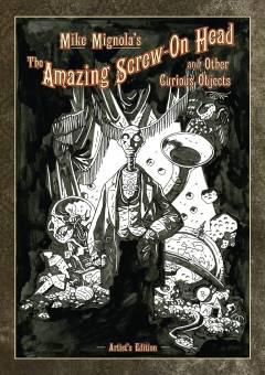 MIKE MIGNOLA SCREW ON HEAD & CURIOUS OBJECTS ARTIST ED HC