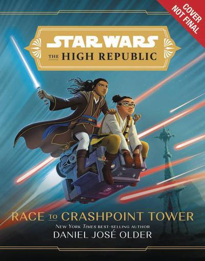 STAR WARS HIGH REPUBLIC YA HC NOVEL RACE TO CRASHPOINT TOWER