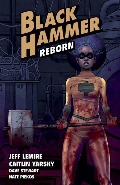 BLACK HAMMER TP 05 REBORN PART I