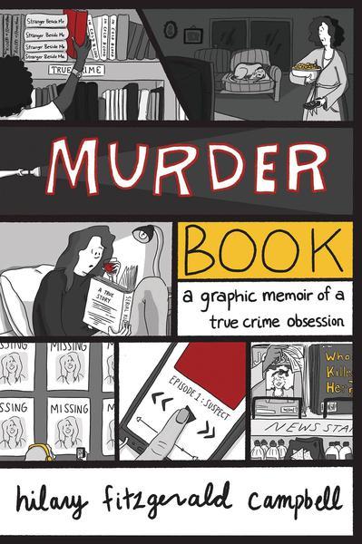MURDER BOOK GRAPHIC MEMOIR TRUE CRIME OBSESSION TP