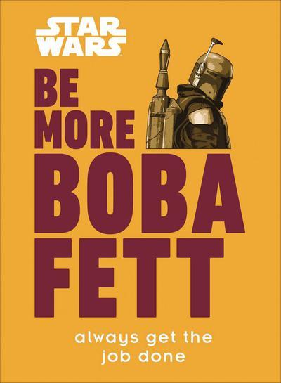 STAR WARS BE MORE BOBA FETT HC