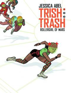 TRISH TRASH ROLLERGIRL OF MARS HC 01