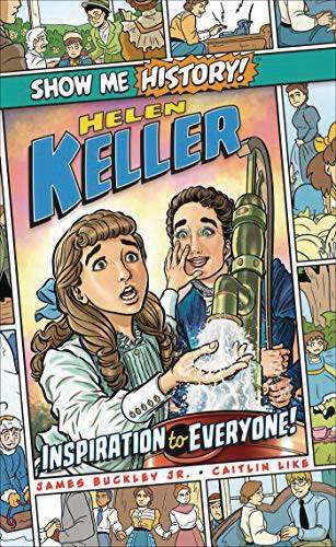 SHOW ME HISTORY HELEN KELLER INSPIRATION TO EVERYONE TP