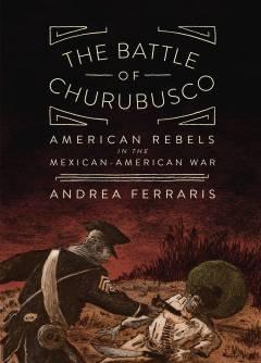BATTLE OF CHURUBUSCO GN US REBELS MEXICAN-AMERICAN WAR