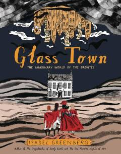 GLASS TOWN IMAGINARY WORLD OF BRONTES TP