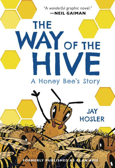 WAY OF THE HIVE HONEY BEES STORY HC