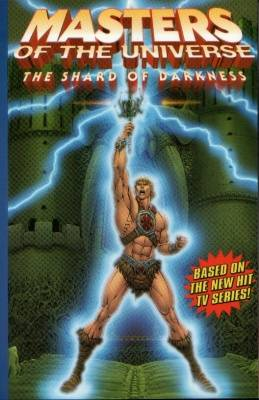 MASTERS OF THE UNIVERSE TP 01 SHARD OF DARKNESS