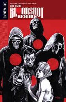 BLOODSHOT REBORN TP 02 THE HUNT