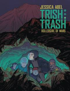 TRISH TRASH ROLLERGIRL OF MARS HC 03