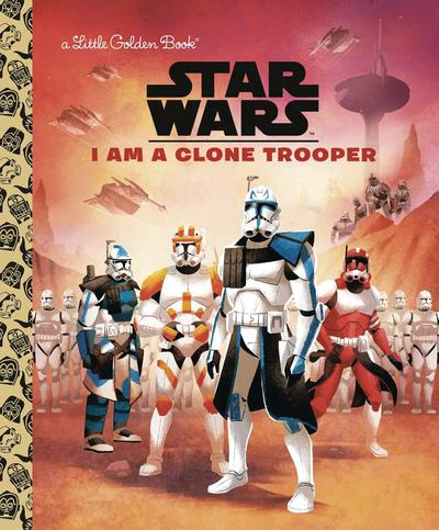 STAR WARS LITTLE GOLDEN BOOK I AM CLONE TROOPER