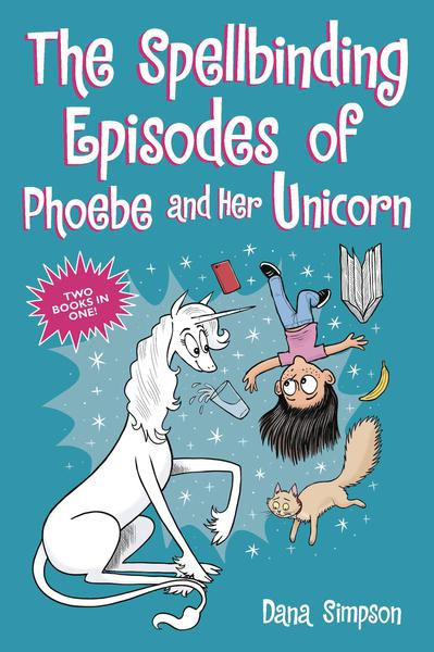 SPELLBINDING EPISODES OF PHOEBE AND HER UNICORN TP