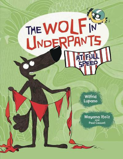 WOLF IN UNDERPANTS AT FULL SPEED YA TP