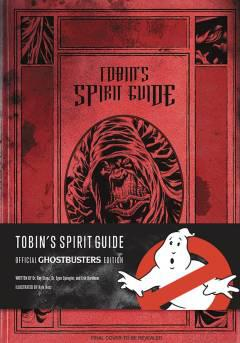 TOBINS SPIRIT GUIDE OFF GHOSTBUSTERS ED HC